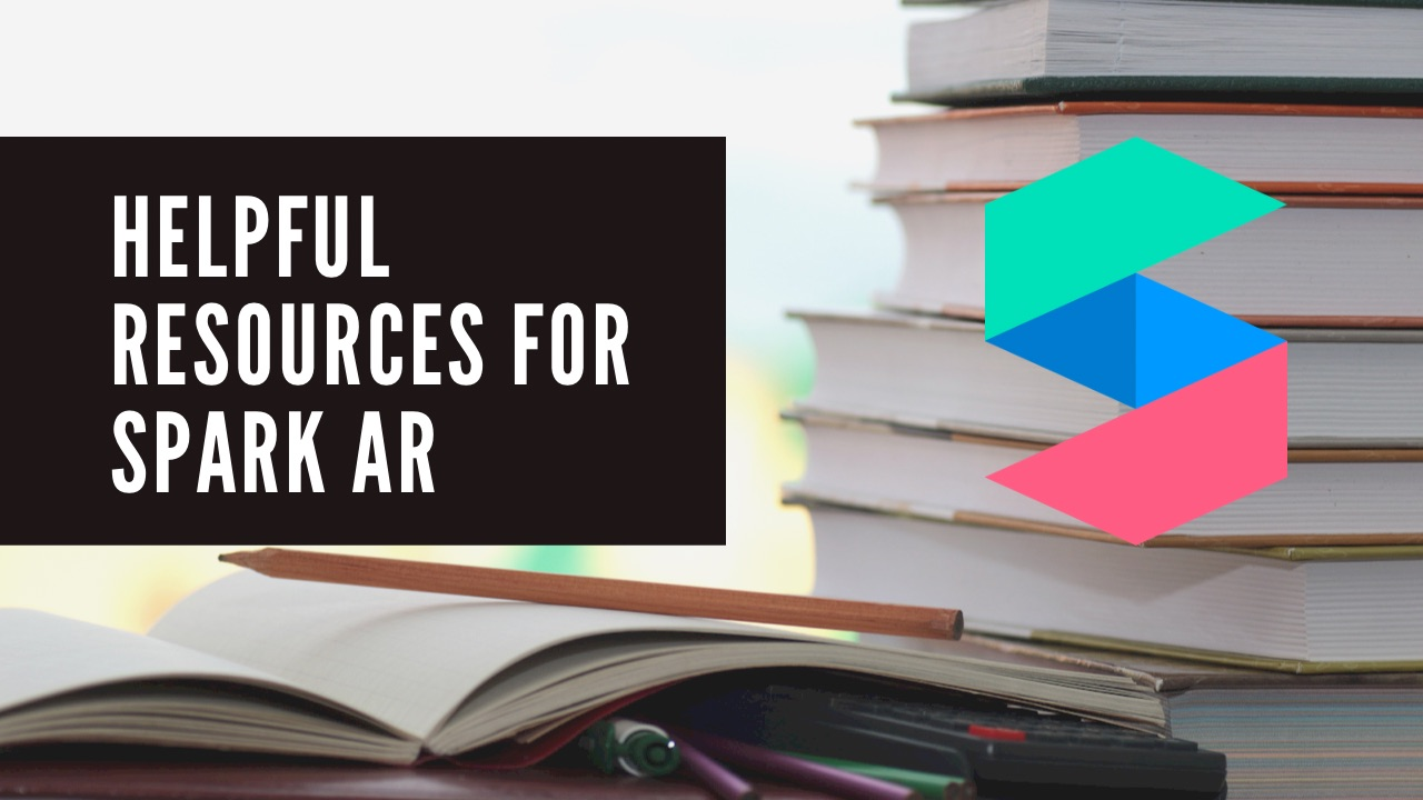 Helpful resources for Spark AR Studio